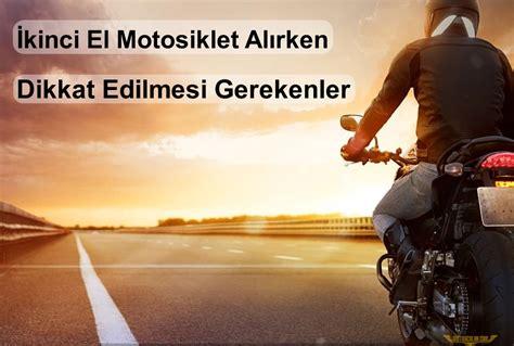 sifir ve ikinci el motosiklet alirken dikkat edilmesi