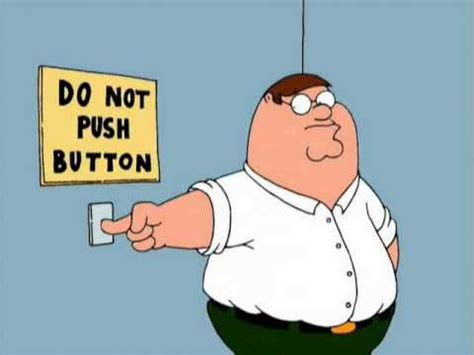 Button Broke Meme - family guy s1xe6 rules were made to be broken youtube