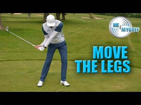 legs in the golf swing give the legs a reason to move in the golf swing youtube
