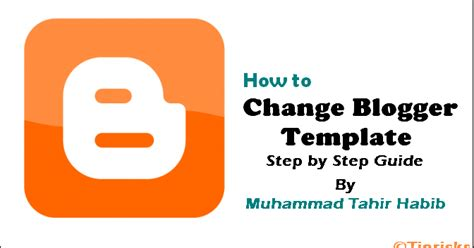 how to change blogger blog template theme or design