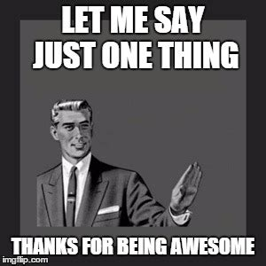 Memes About Being Awesome - kill yourself guy meme imgflip