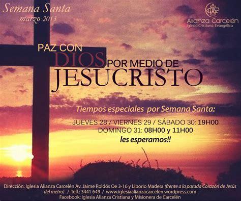 imagenes cristianas semana santa semana santa alianza cristiana y misionera carcel 233 n