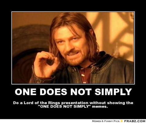 one does not simply one does not simply meme