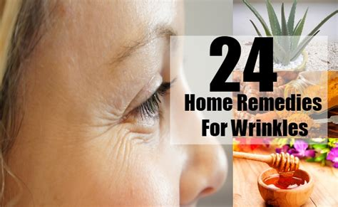 24 home remedies for wrinkles treatments cure