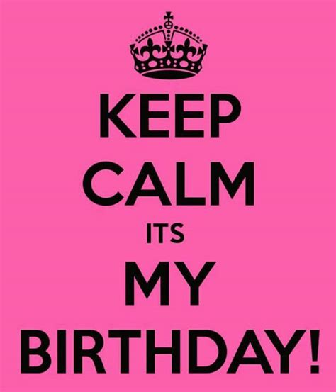 my birthday its my birthday quotes quotations quotesgram