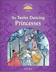classic tales second edition 0194238733 classic tales twelve dancing princesses elementary level 2 classic tales second edition