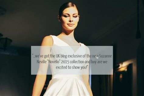 Join The Team At Catwalk Yep Weve Got Going by Suzanne Neville 2015 Quot Novello Quot Collection Weddbook