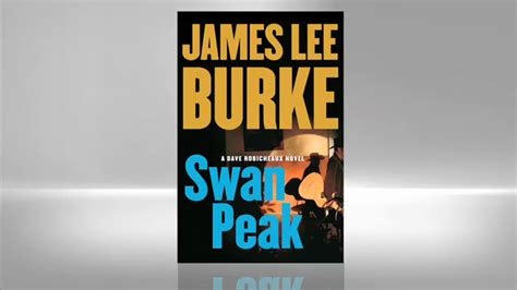 swan peak a dave robicheaux novel books dave robicheaux books by burke and will patton
