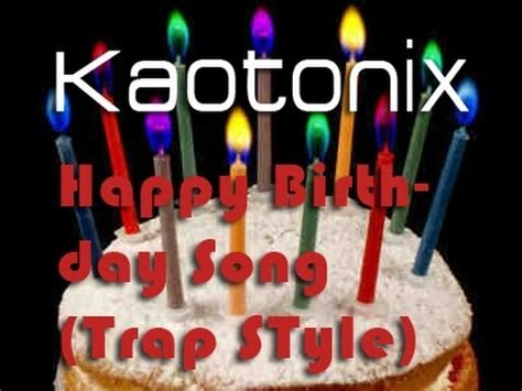 original happy birthday song mp3 download english kaotonix happy birthday song trap style official