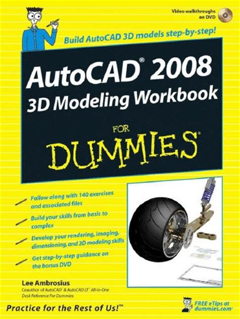 Autocad 2006 For Dummies arch loader autocad 2008 3d modeling workbook for dummies