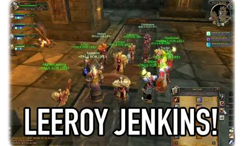 Leroy Jenkins Meme - the leeroy jenkins meme is actually completely fake and we all fell for it joyscribe