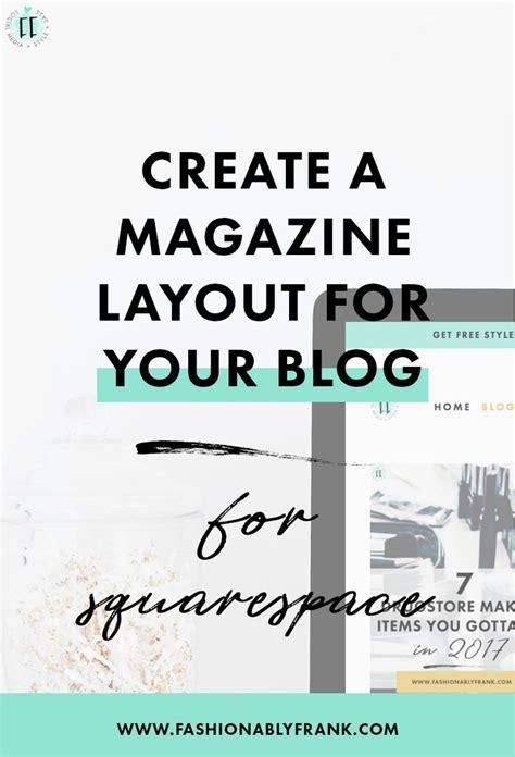 magazine layout squarespace how to create a beautiful blog post magazine layout on