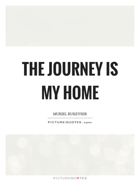 the journey is my home picture quotes