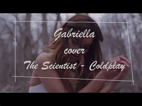 download coldplay the scientist mp3 6 65 mb gabriella coldplay the scientist cover download mp3