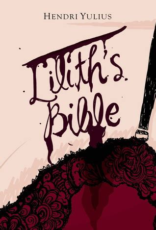 lilith s bible by hendri yulius reviews discussion bookclubs lists