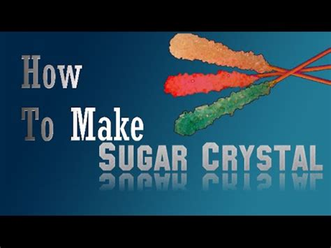 how to make sugar crystals rock candy youtube