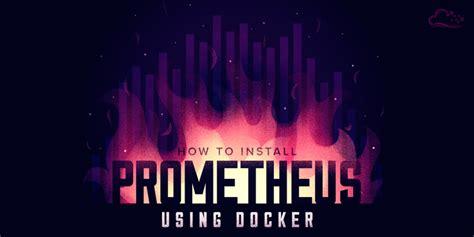 docker tutorial centos 7 how to install prometheus using docker on centos 7