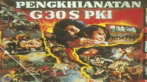 video film g 30 s pki pengkhianatan g30s pki a look back to our cinematic