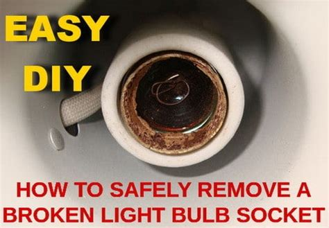 how to remove broken light bulb from socket how to safely remove a broken light bulb socket