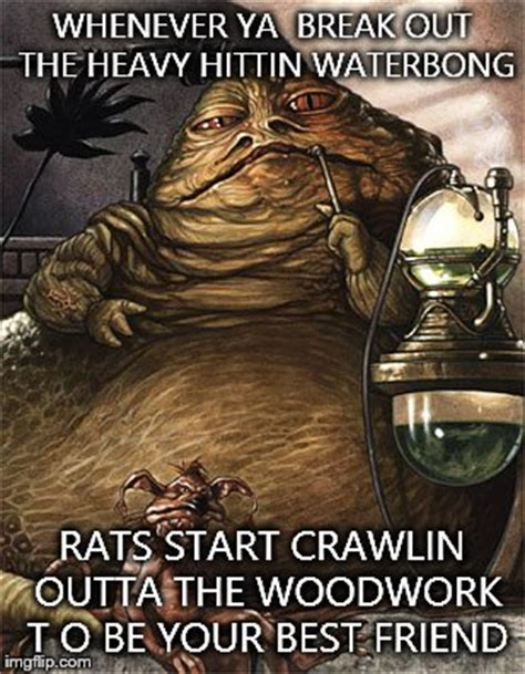 Jabba The Hutt Meme - star wars jabba the hut imgflip
