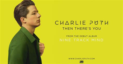 charlie puth then there s you lyrics charlie puth then there s you dinle izlesene com