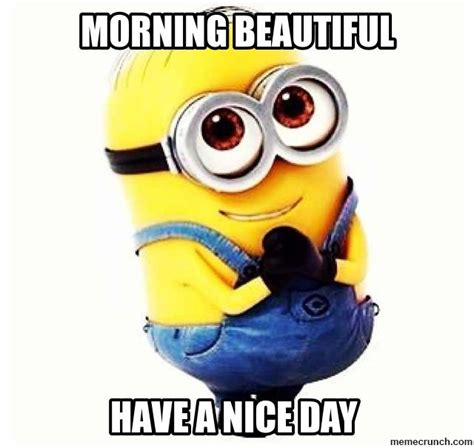Nice Day Meme - cute funny good morning beautiful memes for your loved
