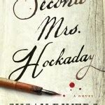 the second mrs hockaday a novel books the debutante five debut authors five books one