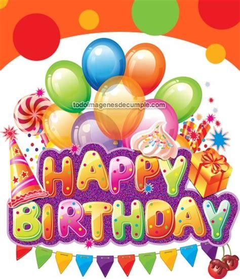 imagenes de feliz cumpleaños las mas bonitas im 225 genes de happy birthday