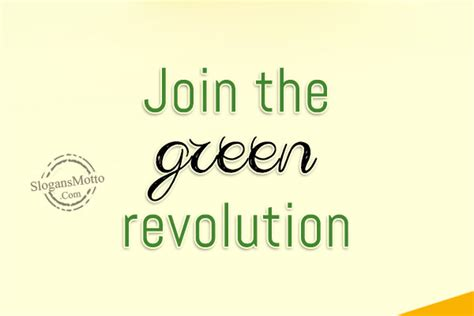 Join The Revolution by Go Green Slogans Page 6