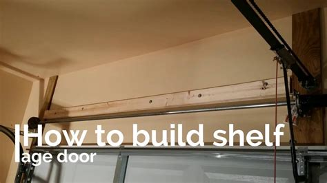 the garage door storage how easy to build shelf storage above garage door diy