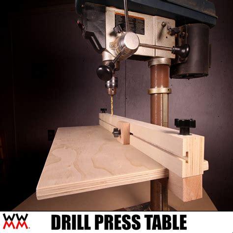 drill press table  improve  workshops