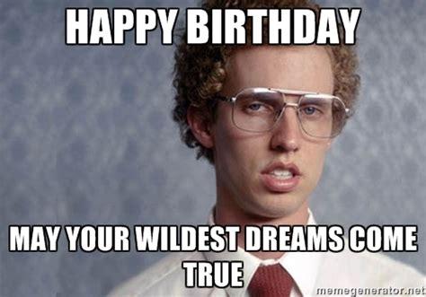Geek Birthday Meme - napoleon dynamite happy birthday may your wildest dreams