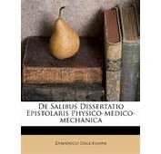 De Salibus Dissertatio Epistolaris Physico Medico Mechanica Amazonca