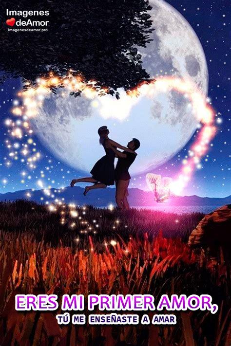 imagenes de amor para el gran amor de mi vida 7 lindas im 225 genes de mi primer amor