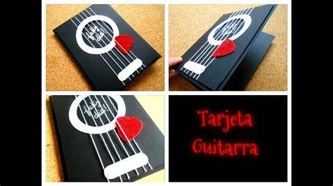 imagenes para mi novio musico como hacer una tarjeta de felicidades en forma de guitarra