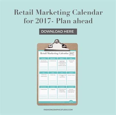 Retail Calendar Retail Marketing Calendar 2017 Plan Ahead Fashion
