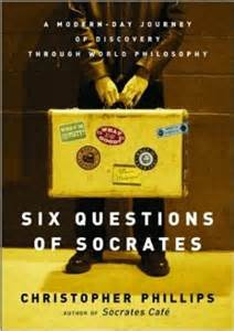 Socrates a modern day journey of discovery through world philosophy