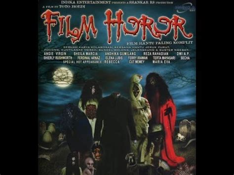 film horor indonesia klasik film horor indonesia terbaru full movie youtube