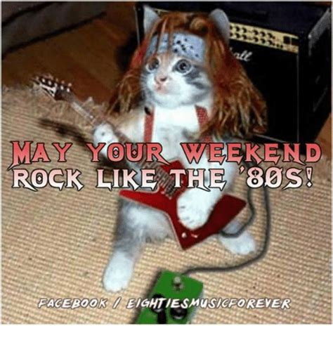 Code Rock The Weekend ay your weekend rock like the 80s leightiesmusicforever 80s meme on sizzle