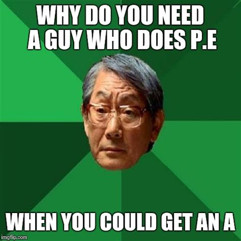 Why Is A Meme Called A Meme - high expectations asian father meme imgflip