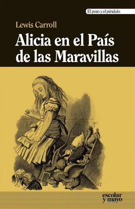 el pas de los alicia en el pas de las maravillas carroll lewis libro