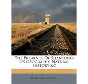 The Province Of Shantung Its Geography Natural History &ampc Albert