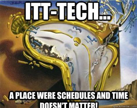Itt Tech Meme - bad joke salvador dali melting clock memes quickmeme