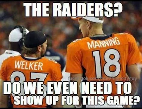 Anti Broncos Memes - peyton manning and wes welker go broncos broncos