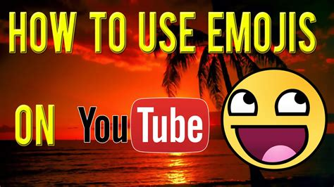 emoji youtube how to use emojis on youtube youtube
