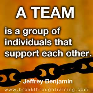 Team is a group of iniduals that supprot each other jeffrey