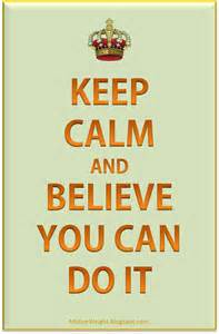 Motiveweight keep calm and believe you can do it