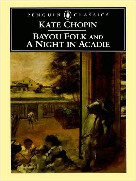 kate chopin biography book bayou folk and a night in acadie by kate chopin paperback