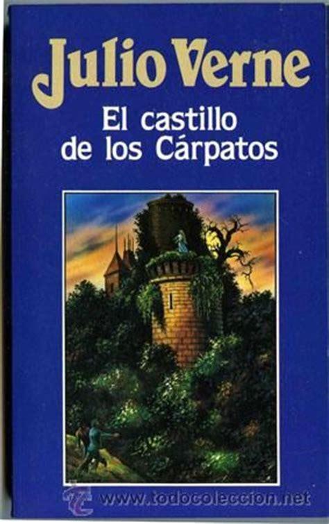 el lector de julio el castillo de los carpatos julio verne libros books nobel