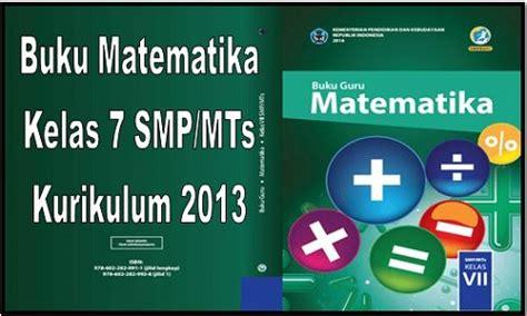 Buku Smp Matematika Smp Mts Kelas Vii Jilid 1 buku matematika kelas 7 smp mts kurikulum 2013 file administrasi guru net